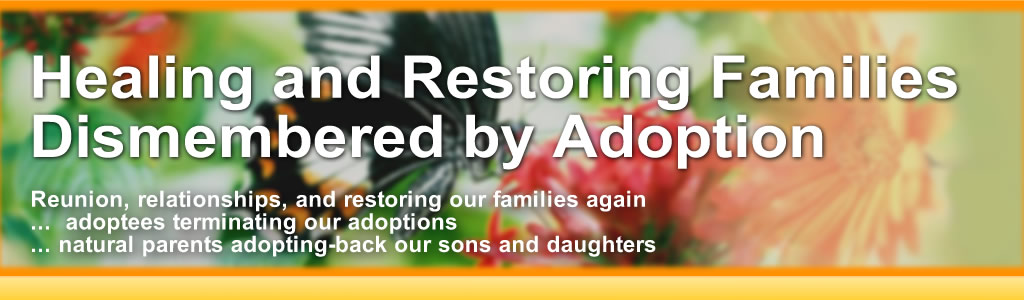 Healing and Restoring Families Dismembered by Adoption